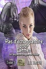Pas d'échappatoire pour Carmen: Les Seigneurs Dragons de Valdier Tome 5 Format Kindle