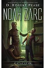 Noah Zarc: Cataclysm (Book 2): A YA Time Travel Adventure Kindle Edition