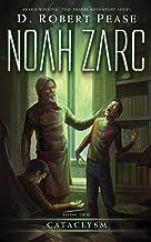 Noah Zarc: Cataclysm (Book 2): A YA Time Travel Adventure