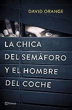 La Chica del Semáforo y el Hombre del Coche (Volumen independiente) (Spanish Edition)