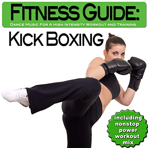 Fitness Guide: Kick Boxing - Dance Music for a High Intensity