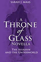 The Assassin and the Underworld: A Throne of Glass Novella (English Edition)