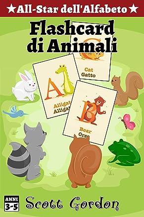 All-Star dell'Alfabeto: Flashcard di Animali: Special Bilingual Edition (Italian and English)