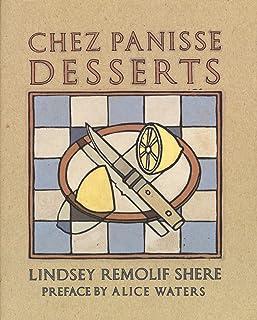 Chez Panisse Desserts: A Cookbook