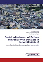 Social adjustment of Pathan migrants with punjabis in Lahore(Pakistan): level of assimilation between pathans and punjabis