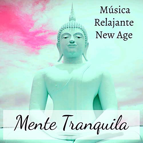 Mente Tranquila - Música Relajante New Age para Meditación ...