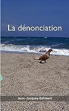 La dénonciation (French Edition)