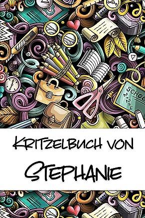 Kritzelbuch von Stephanie: Kritzel- und Malbuch mit leeren Seiten für deinen personalisierten Vornamen