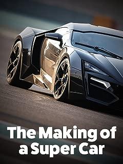 The Making of a Super Car