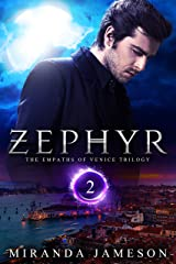 ZEPHYR: The Empaths of Venice Trilogy - Book 2 - paranormal romantic suspense Kindle Edition