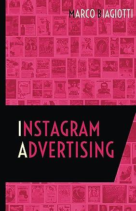 Instagram Advertising: Utilizzo strategico della piattaforma pubblicitaria di Instagram. (Social Media Advertising Vol. 2)
