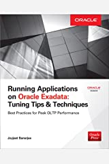 Running Applications on Oracle Exadata: Tuning Tips & Techniques Kindle Edition