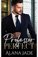 Professor Perfect: A Student Teacher College Romance Kindle Edition