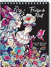 Coloriage Adulte Féerique de Nuit Anti Stress: Le Premier Livre de Coloriage pour Adultes Féerique de Nuit avec Reliure Sp...