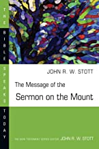 The Message of the Sermon on the Mount (The Bible Speaks Today Series)