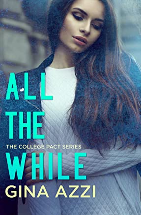 All the While: A College Romance (The College Pact Series)