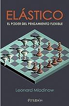 Elástico: El poder del pensamiento flexible (Spanish Edition)