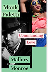 Monk Paletti: Commanding Love (The Monk Paletti Series Book 2) Kindle Edition