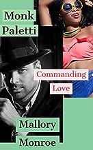 Monk Paletti: Commanding Love