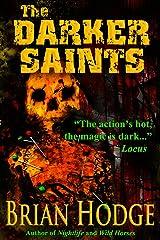 The Darker Saints Kindle Edition