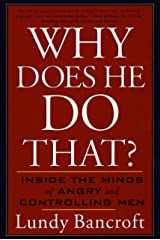 Why Does He Do That?: Inside the Minds of Angry and Controlling Men Kindle Edition