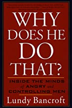 Why Does He Do That?: Inside the Minds of Angry and Controlling Men PDF