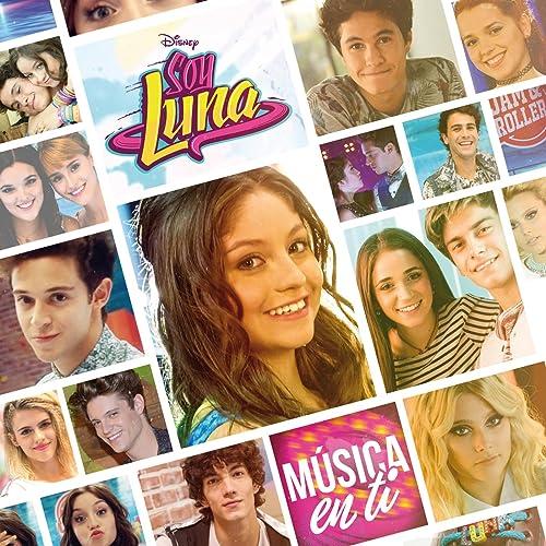 Soy Luna - Música en ti (Música de la serie de Disney ...