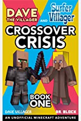 Dave the Villager and Surfer Villager: Crossover Crisis, Book One: An Unofficial Minecraft Adventure (Dave Villager and Dr. Block Crossover Series 1) Kindle Edition