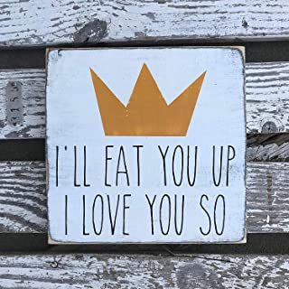 Jerome George New Sign I'll eat You up I Love You so - Hand Painted - Wood Sign - Where The Wild Things are - Nursery Decor - Gallery Wall - Wooden Sign - Custom
