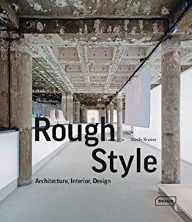 Rough Style: Architecture, Interior, Design