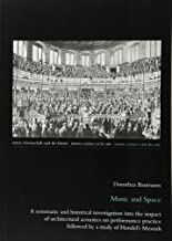 Music and Space: A systematic and historical investigation into the impact of architectural acoustics on performance practice followed by a study of ... and the Arts / Nature, Science et les Arts)