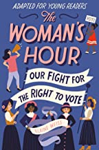 The Woman's Hour (Adapted for Young Readers): Our Fight for the Right to Vote