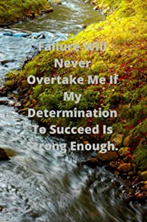 Failure Will Never Overtake Me If My Determination To Succeed Is Strong Enough.: Lined Notebook/Journal; Inspirational Gif...