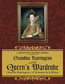 Grandma Harrington and the Queen's Wardrobe: (Abuelita Harrington Y El Vestuario De La Reina) (English Edition)