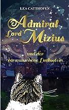 Admiral Lord Mizius und der verwunschene Luchsstein (Admiral Lord Mizius und die vergessenen Gewölbe 4) (German Edition)