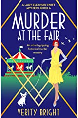 Murder at the Fair: An utterly gripping historical murder mystery (A Lady Eleanor Swift Mystery Book 6) Kindle Edition