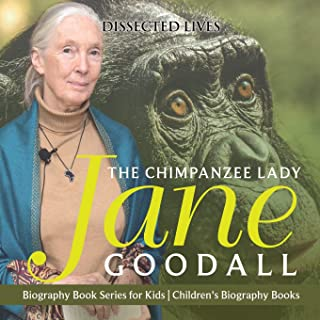 The Chimpanzee Lady: Jane Goodall - Biography Book Series for Kids - Children's Biography Books
