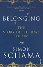 Belonging: The Story of the Jews 1492–1900 (English Edition)