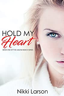 Hold My Heart: Book One of The Laguna Beach Series