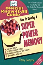 How to Develop a Super Power Memory: Your Absolute, Quintessential, All You Wanted to Know Complete Guide (Fell's Official Know-It-All Guides (Paperback))