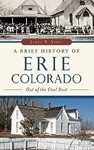 A موجز لتاريخ Erie, Colorado: Out Of The Coal والغبار