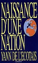 Naissance d'une nation (Documents Français) (French Edition)