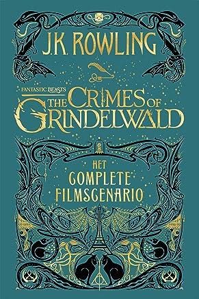 Fantastic Beasts: The Crimes of Grindelwald: Het complete filmscenario