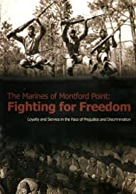 The Marines of Montford Point: Fighting for Freedom - Loyalty and Service in the Face of Prejudice and Discrimination [DVD]