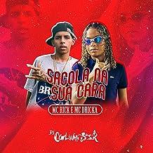 Sacola na Sua Cara (feat. MC Rick & Mc Dricka) [Explicit]