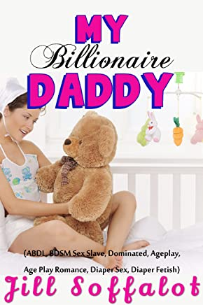 Becoming Daddy's Slave (A Billionaire's Quest To Find An Obedient Little Girl)