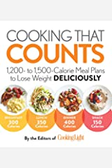 Cooking that Counts: 1,200 To 1,500-calorie Meal Plans To Lose Weight Deliciously Kindle Edition