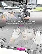 Das Zweite Spanische Lesebuch: Stufe B1 Zweisprachig mit Spanisch-deutscher Übersetzung (Gestufte Spanische Lesebücher 4) (German Edition)