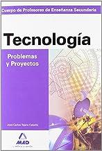 Tecnologia, problemas y proyectos. Cuerpo de profesores de enseñanza secundaria. (Profesores Secundaria - Fp) - 9788466532785