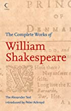 The Complete Works of William Shakespeare: The Alexander Text (Collins Classics) (English Edition)